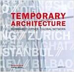 Temporary Architecture: Burkhardt Leitner - Global Network (Hardcover)