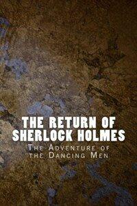 The Return of Sherlock Holmes: The Adventure of the Dancing Men (Paperback)