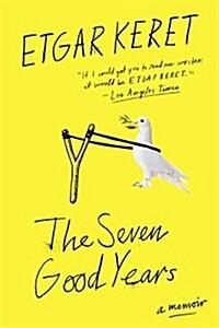 The Seven Good Years: A Memoir (Paperback)