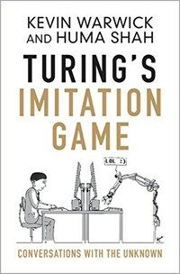 Turing's Imitation Game : Conversations with the Unknown (Hardcover)