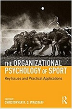The Organizational Psychology of Sport : Key Issues and Practical Applications (Paperback)