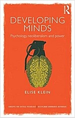 Developing Minds : Psychology, Neoliberalism and Power (Paperback)