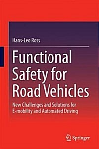 Functional Safety for Road Vehicles: New Challenges and Solutions for E-Mobility and Automated Driving (Hardcover, 2016)