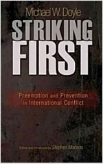 Striking First: Preemption and Prevention in International Conflict: Preemption and Prevention in International Conflict (Paperback)
