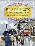 Bradshaw's Continental Railway Guide : 1853 Railway Handbook of Europe (Hardcover)