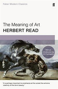The Meaning of Art : Faber Modern Classics (Paperback, Main - Faber Modern Classics)