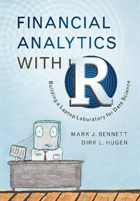 Financial Analytics with R : Building a Laptop Laboratory for Data Science (Hardcover)
