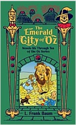The Emerald City of Oz : Novels Six Through Ten of the Oz Series (Hardcover)