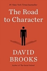 The Road to Character: The Humble Journey to an Excellent Life (Paperback, International Edition)