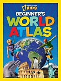 National Geographic Kids Beginners World Atlas, 3rd Edition (Hardcover, 3)