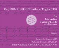 The Johns Hopkins atlas of digital EEG : an interactive training guide 2nd ed