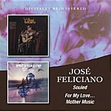 [수입] Jose Feliciano - Souled / For My Love... Mother Music [2CD]