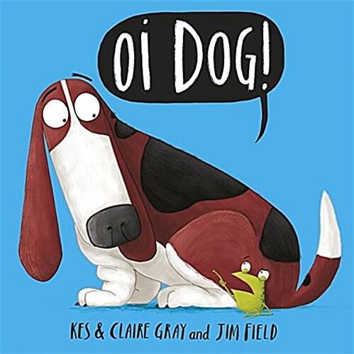 Oi Dog! (Paperback)