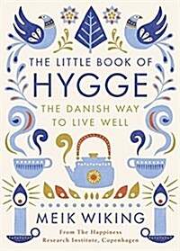 The Little Book of Hygge : The Danish Way to Live Well (Hardcover)