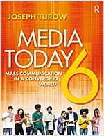 Media Today : Mass Communication in a Converging World (Paperback, 6 New edition)