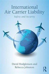 International air carrier liability : safety and security