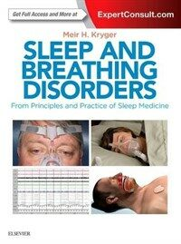 Sleep and breathing disorders : from principles and practice of sleep medicine