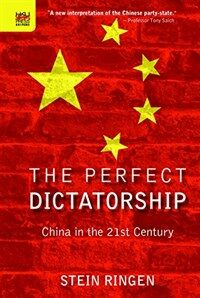 The Perfect Dictatorship: China in the 21st Century (Paperback)