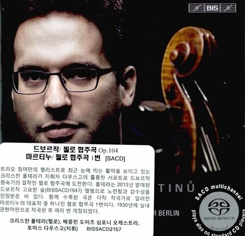 [수입] 드보르작 : 첼로 협주곡 Op. 104 / 마르티누 : 첼로 협주곡 1번 [SACD Hybrid]