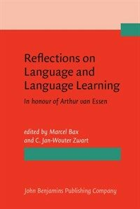Reflections on language and language learning : in honour of Arthur van Essen