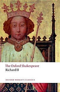 Richard II: The Oxford Shakespeare (Paperback, Critical)