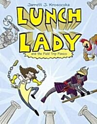 Lunch Lady and the Field Trip Fiasco: Lunch Lady #6 (Library Binding)