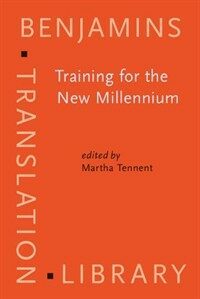 Training for the new millennium : pedagogies for translation and interpreting