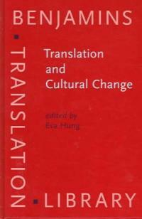 Translation and cultural change : studies in history, norms, and image projection