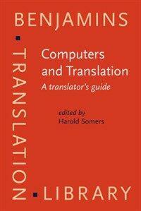 Computers and translation : a translator's guide