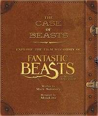 The Case of Beasts: Explore the Film Wizardry of Fantastic Beasts and Where to Find Them (Hardcover, US Edition)
