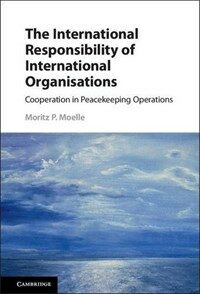 The international responsibility of international organisations : cooperation in peacekeeping operations