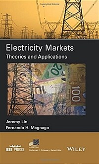 Electricity Markets: Theories and Applications (Hardcover)