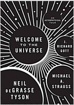 Welcome to the Universe: An Astrophysical Tour (Hardcover)