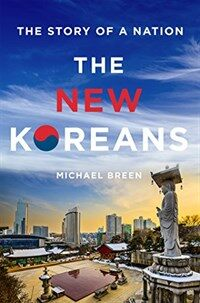 The new Koreans : the story of a nation / First edition