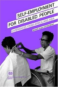 Self-employment for disabled people : experiences from Africa and Asia