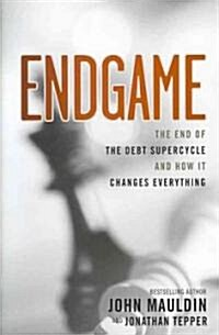 Endgame: The End of the Debt Supercycle and How It Changes Everything (Hardcover)