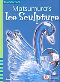 Matsumuras Ice Sculpture (Paperback)