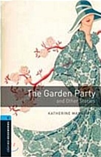 Oxford Bookworms Library: Level 5:: The Garden Party and Other Stories (Paperback)