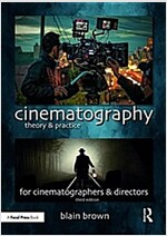 Cinematography: Theory and Practice : Image Making for Cinematographers and Directors (Paperback, 3 New edition)