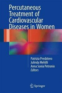 Percutaneous treatment of cardiovascular diseases in women [electronic resource]