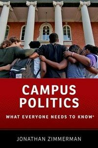 Campus politics : what everyone needs to know®