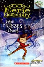 Eerie Elementary #5 : School Freezes Over! (Paperback)