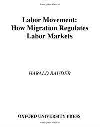 Labor movement : how migration regulates labor markets
