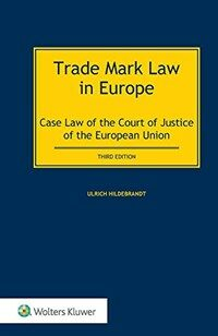 Trade mark law in Europe : case law of the Court of Justice of the European Union / 3rd ed
