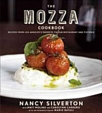 The Mozza Cookbook: Recipes from Los Angeless Favorite Italian Restaurant and Pizzeria (Hardcover)