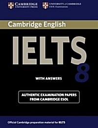 Cambridge IELTS 8 Students Book with Answers : Official Examination Papers from University of Cambridge ESOL Examinations (Paperback)