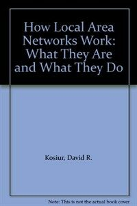 How local area networks work : what they are and what they do