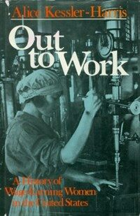 Out to work : a history of wage-earning women in the United States