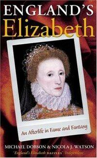 England's Elizabeth : an afterlife in fame and fantasy