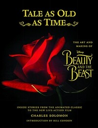 Tale as Old as Time: The Art and Making of Disney Beauty and the Beast (Updated Edition): Inside Stories from the Animated Classic to the New Live-Act (Hardcover, Updated)